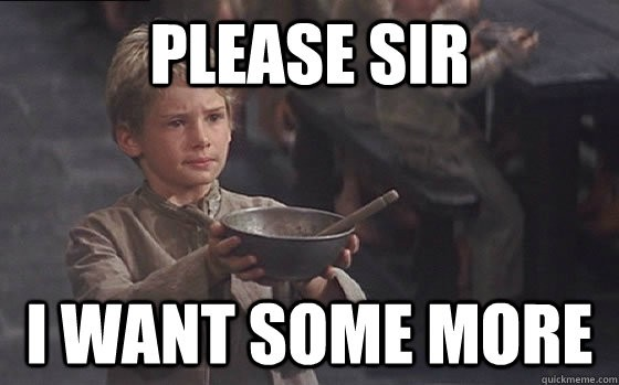 "boy holding out a bowl saying ""Please, sir I want some more"""